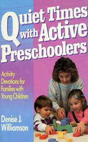 Cover of: Quiet times with active preschoolers: activity devotions for families with young children