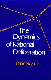 Cover of: The dynamics of rational deliberation