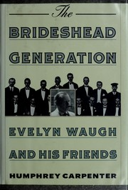 Cover of: The Brideshead Generation: Evelyn Waugh and his friends