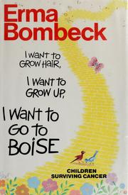 Cover of: I want to grow hair, I want to grow up, I want to go to Boise