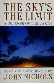 Cover of: The sky's the limit: a defense of the earth