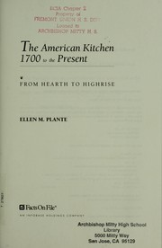 Cover of: The American kitchen, 1700 to the present: from hearthto highrise