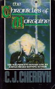 Cover of: Chronicles of Morgaine: gate of Ivrel, well of Shiuan and fires of Azeroth.