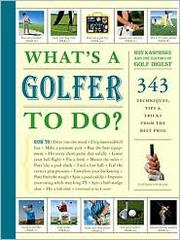 Cover of: What's a golfer to do?
