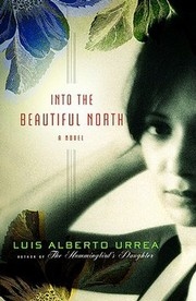 Cover of: Into the beautiful North: novela