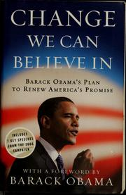 Cover of: Change we can believe in: Barack Obama's plan to renew America's promise