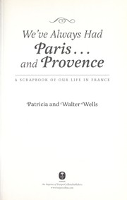 Cover of: We've always had Paris-- and Provence