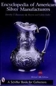 Cover of: Encyclopedia of American silver manufacturers