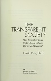 Cover of: The transparent society: will technology force us to choose between privacy and freedom?