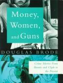 Cover of: Money, women and guns