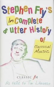 Cover of: Stephen Fry's imcomplete and utter history of classical music