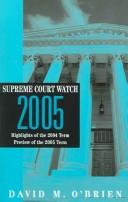 Cover of: Supreme Court Watch 2005: Highlights of the 2001-2003 Terms, Preview of the 2004 Term (Supreme Court Watch)