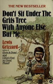 Cover of: Don't sit under the grits tree with anyone else but me