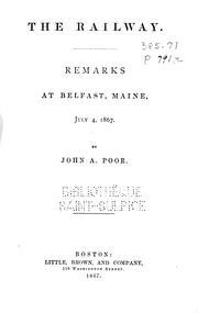 Cover of: The railway, remarks at Belfast, Maine