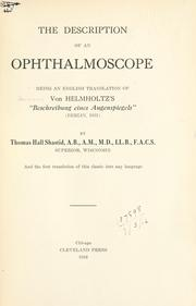 "Cover of: The description of an ophthalmoscope, being an English translation of von Helmholtz's ""Beschreibung eines Augenspiegels"" (Berlin, 1851) by Thomas Hall Shastid, and the first translation of this classic into any language"