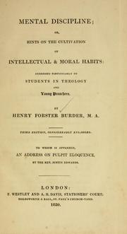 Cover of: Mental discipline, or, hints on the cultivation of intellectual and moral habits, addressed particularly to students in theology and young preachers