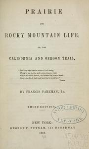 Cover of: Prairie and Rocky Mountain life; or, The California and Oregon trail ..