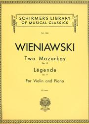 Cover of: Sielanka: Mazurka, op. 12, no. 1 ; Chanson polonaise : Mazurka, op. 12, no. 2 ; Légende : op. 17 : for violin and piano