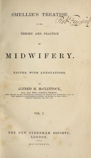 Cover of: Smellie's Treatise on the theory and practice of midwifery. Ed. with annotations, by Alfred H. McClintock ..