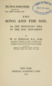 Cover of: The song and the soil: or, The missionary idea in the Old Testament