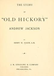 "Cover of: The story of ""Old Hickory,"" Andrew Jackson"