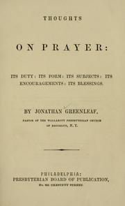Cover of: Thoughts on prayer: its duty, its form, its subjects, its encouragements, its blessings.