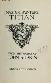 Cover of: Titian: from the works of John Ruskin.