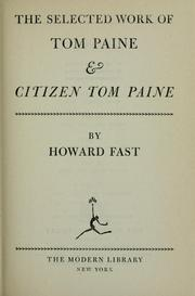 Cover of: The selected work of Tom Paine & Citizen Tom Paine