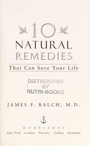 Cover of: 10 natural remedies that can save your life