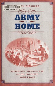 Cover of: Army at home: women and the Civil War on the northern home front