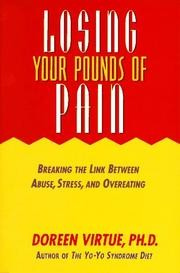 Cover of: Losing your pounds of pain: breaking the link between abuse, stress, and overeating
