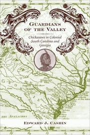 Cover of: Guardians of the valley: Chickasaws in colonial South Carolina and Georgia