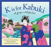 Cover of: K is for kabuki: a Japan alphabet