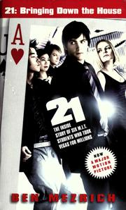 Cover of: 21 bringing down the house: the inside story of six MIT students who took Vegas for millions