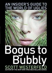 Cover of: Bogus to bubbly: an insider's guide to the world of Uglies
