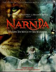 Cover of: The chronicles of Narnia: the lion, the witch, and the wardrobe : the official illustrated movie companion