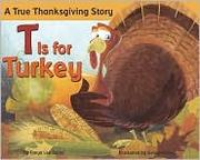 Cover of: T is for turkey: a true Thanksgiving story