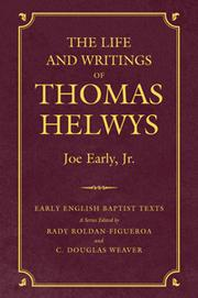 Cover of: The life and writings of Thomas Helwys