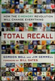 Cover of: Total recall: how the E-memory revolution will change everything