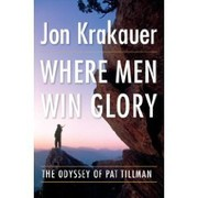 Cover of: Where Men Win Glory: The Odyssey of Pat Tillman