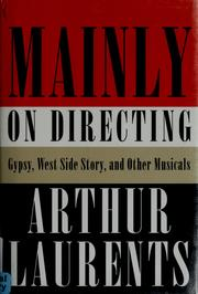 Cover of: Mainly on directing: Gypsy, West side story, and other musicals