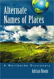 Cover of: Alternate names of places: a worldwide dictionary