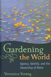 Cover of: Gardening the world: agency, identity, and the ownership of water