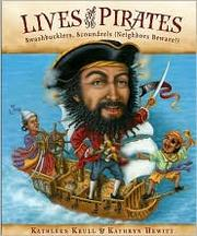 Cover of: Lives of the pirates: swashbucklers, scoundrels (neighbors beware!)