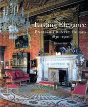 Cover of: Lasting elegance: English country houses, 1830-1900