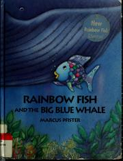 Cover of: Rainbow fish and the big blue whale