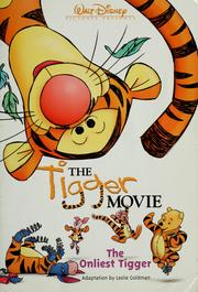 Cover of: Walt Disney Pictures presents The Tigger movie: the onliest Tigger