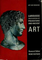 Cover of: Larousse encyclopedia of prehistoric and ancient art: art and mankind.