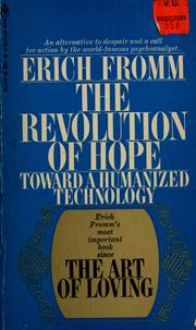 Cover of: The revolution of hope: toward a humanized technology.