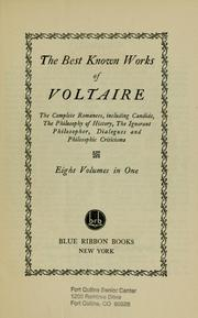 Cover of: The best known works of Voltaire: the complete romances, including Candide, The philosophy of history, The ignorant philosopher, Dialogues and Philosophic criticisms.